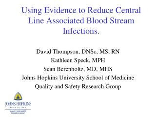 Using Evidence to Reduce Central Line Associated Blood Stream Infections.