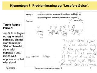 Kjennetegn 7: Probleml sning og  Leseforst else .