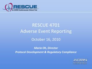 RESCUE 4701 Adverse Event Reporting October 16, 2010