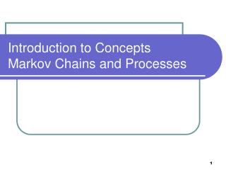 Introduction to Concepts Markov Chains and Processes