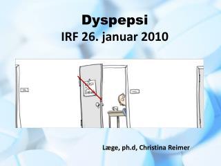 Dyspepsi IRF 26. januar 2010