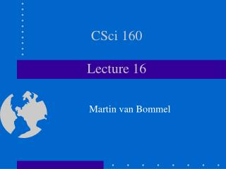 CSci 160 Lecture 16