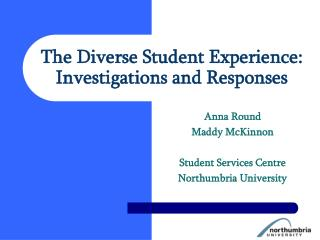 The Diverse Student Experience:  Investigations and Responses