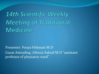 14th Scientific Weekly Meeting of Traditional Medicine