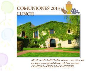 COMUNIONES 2013 LUNCH