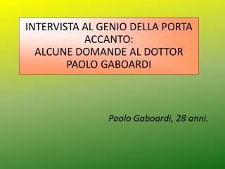 Paolo Gaboardi, 28 anni.