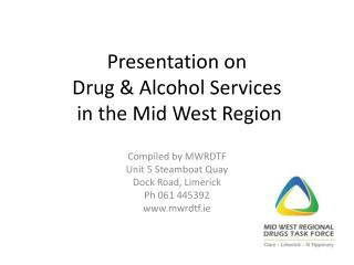 Presentation on  Drug & Alcohol Services  in the Mid West Region