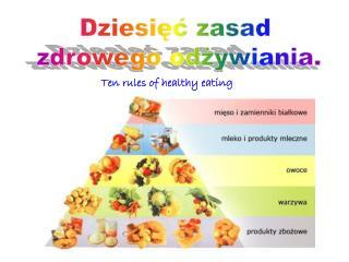Dziesięć zasad  zdrowego odżywiania.