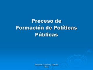 Proceso de Formación de Políticas Públicas