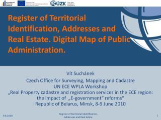 Vít Suchá nek Czech Office for Surveying, Mapping and Cadastre UN ECE WPLA Workshop