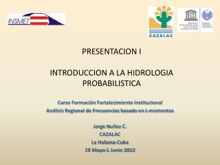 PRESENTACION I INTRODUCCION A LA HIDROLOGIA PROBABILISTICA