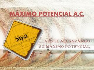 Máximo Potencial A.C.
