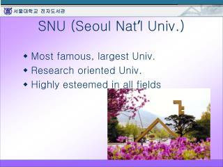SNU (Seoul Nat ' l Univ.)