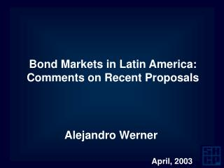 Bond Markets in Latin America: Comments on Recent Proposals