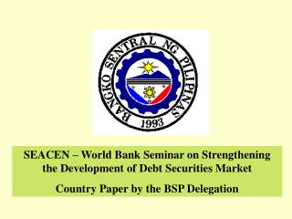 SEACEN – World Bank Seminar on Strengthening the Development of Debt Securities Market