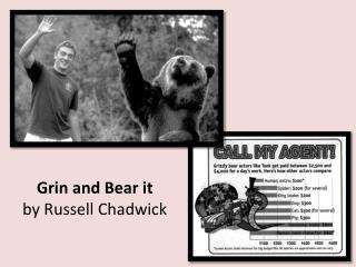 Grin and Bear it by Russell Chadwick