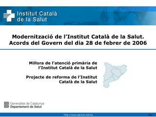Modernització de l'Institut Català de la Salut. Acords del Govern del dia 28 de febrer de 2006