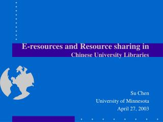 E-resources and Resource sharing in  Chinese University Libraries