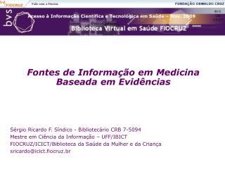 Fontes de Informação em Medicina Baseada em Evidências