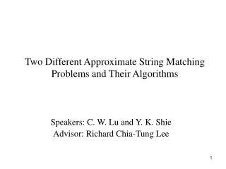 Two Different Approximate String Matching Problems and Their Algorithms
