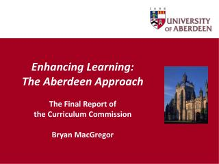 Enhancing Learning:  The Aberdeen Approach The Final Report of  the Curriculum Commission