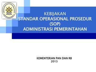 KEBIJAKAN STANDAR OPERASIONAL PROSEDUR (SOP) ADMINISTRASI PEMERINTAHAN