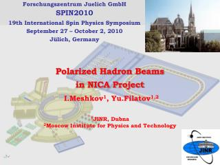 Polarized Hadron Beams  in NICA Project I.Meshkov 1 , Yu.Filatov 1,2 1 JINR, Dubna