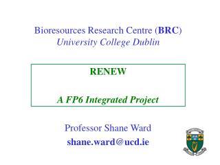 Bioresources Research Centre BRC University College Dublin