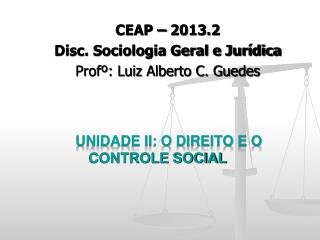 Unidade II: O DIREITO E O  CONTROLE SOCIAL