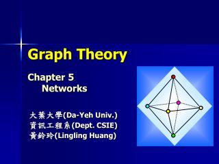 Graph Theory Chapter 5      Networks