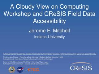 A Cloudy View on Computing Workshop and CReSIS Field Data Accessibility