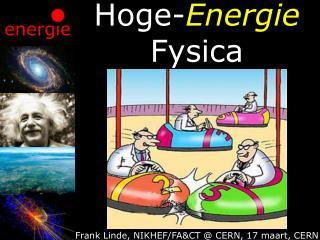 Hoge- Energie Fysica