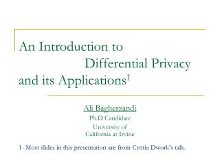 An Introduction to  			Differential Privacy and its Applications 1