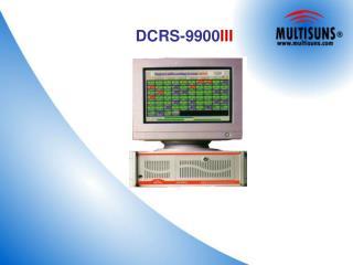 DCRS-9900 III
