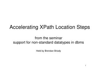 from the seminar support for non-standard datatypes in dbms Held by Brendan Briody