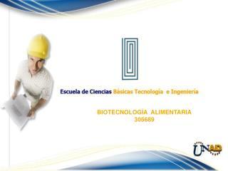 BIOTECNOLOGÍA  ALIMENTARIA 305689