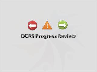 DCRS Progress  Review