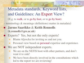 Metadata standards, Keyword lists,  and Guidelines: An  Expert  View?