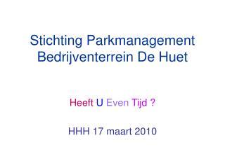 Stichting Parkmanagement  Bedrijventerrein De Huet