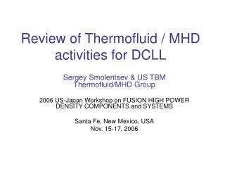 Review of Thermofluid / MHD activities for DCLL