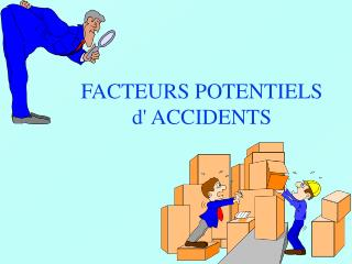 FACTEURS POTENTIELS d ACCIDENTS