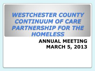 WESTCHESTER COUNTY CONTINUUM OF CARE PARTNERSHIP FOR THE HOMELESS