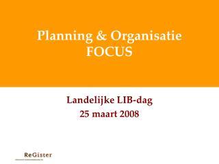 Planning & Organisatie  FOCUS