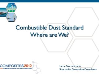Combustible Dust Standard  Where are We?