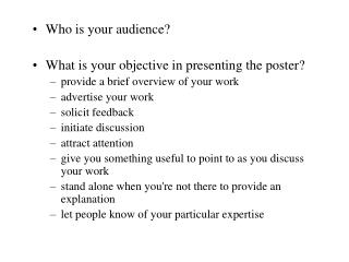 Who is your audience? What is your objective in presenting the poster?