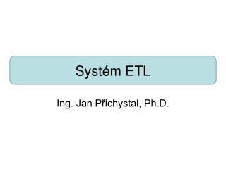 Systém ETL
