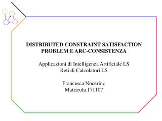 DISTRIBUTED CONSTRAINT SATISFACTION PROBLEM E ARC-CONSISTENZA