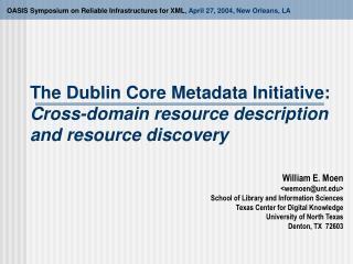The Dublin Core Metadata Initiative:  Cross-domain resource description and resource discovery
