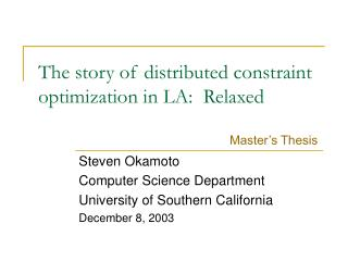 The story of distributed constraint optimization in LA:  Relaxed