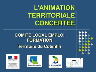 L�ANIMATION TERRITORIALE CONCERT � E